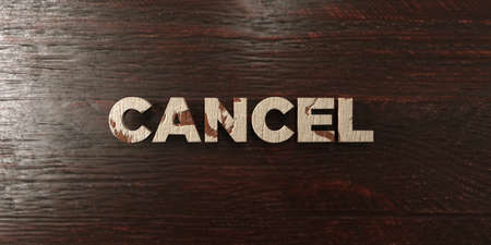 Cancel - grungy wooden headline on Maple  - 3D rendered royalty free stock image. This image can be used for an online website banner ad or a print postcard. Zdjęcie Seryjne