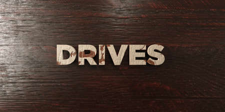 Drives - grungy wooden headline on Maple  - 3D rendered royalty free stock image. This image can be used for an online website banner ad or a print postcard.