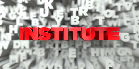 single word: INSTITUTE -  Red text on typography background - 3D rendered royalty free stock image. This image can be used for an online website banner ad or a print postcard.