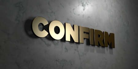 confirm: Confirm - Gold sign mounted on glossy marble wall  - 3D rendered Stock Photo