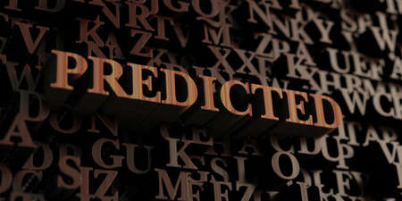 predicted: Predicted - Wooden 3D rendered lettersmessage.  Can be used for an online banner ad or a print postcard.