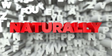 NATURALLY -  Red text on typography background - 3D rendered royalty free stock image. This image can be used for an online website banner ad or a print postcard.