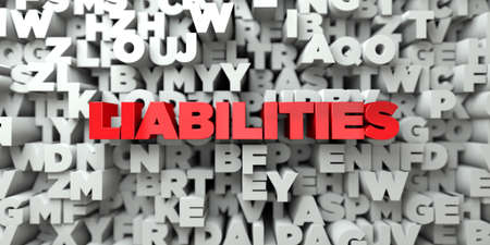 LIABILITIES - Red text on typography background - 3D rendered royalty free stock image. This image can be used for an online website banner ad or a print postcard. Stock Photo