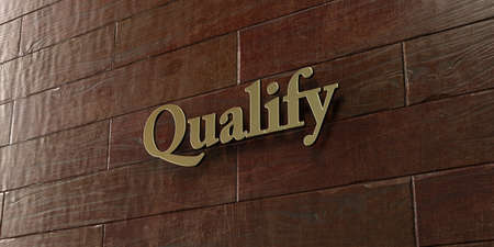 qualify: Qualify - Bronze plaque mounted on maple wood wall  - 3D rendered royalty free stock picture. This image can be used for an online website banner ad or a print postcard.