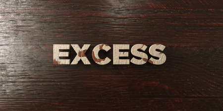 excess: Excess - grungy wooden headline on Maple  - 3D rendered royalty free stock image. This image can be used for an online website banner ad or a print postcard. Stock Photo