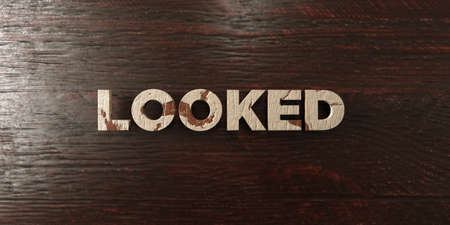 looked: Looked - grungy wooden headline on Maple  - 3D rendered royalty free stock image. This image can be used for an online website banner ad or a print postcard.