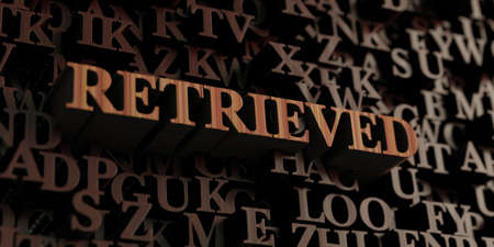 retrieved: Retrieved - Wooden 3D rendered lettersmessage.  Can be used for an online banner ad or a print postcard.