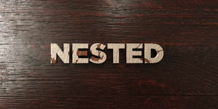 Nested - grungy wooden headline on Maple  - 3D rendered royalty free stock image. This image can be used for an online website banner ad or a print postcard.