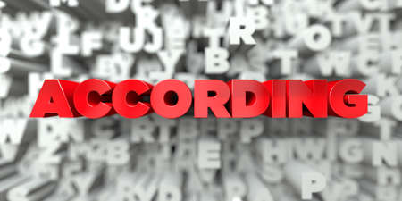 according: ACCORDING -  Red text on typography background - 3D rendered royalty free stock image. This image can be used for an online website banner ad or a print postcard.