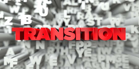 TRANSITION -  Red text on typography background - 3D rendered royalty free stock image. This image can be used for an online website banner ad or a print postcard.