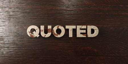 quoted: Quoted - grungy wooden headline on Maple  - 3D rendered royalty free stock image. This image can be used for an online website banner ad or a print postcard.