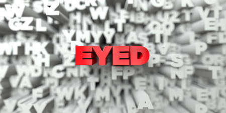 single eyed: EYED -  Red text on typography background - 3D rendered royalty free stock image. This image can be used for an online website banner ad or a print postcard.