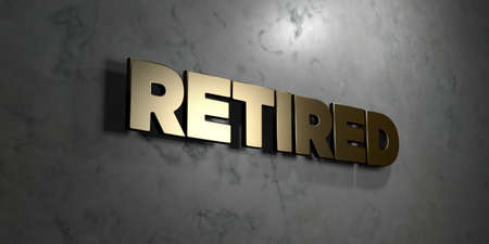 Retired - Gold sign mounted on glossy marble wall  - 3D rendered royalty free stock illustration. This image can be used for an online website banner ad or a print postcard. Stok Fotoğraf