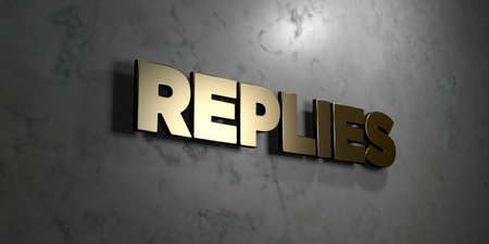 Replies - Gold sign mounted on glossy marble wall  - 3D rendered royalty free stock illustration. This image can be used for an online website banner ad or a print postcard. Stock Photo