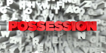 possession: POSSESSION -  Red text on typography background - 3D rendered royalty free stock image. This image can be used for an online website banner ad or a print postcard.