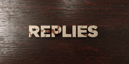 Replies - grungy wooden headline on Maple  - 3D rendered royalty free stock image. This image can be used for an online website banner ad or a print postcard. Stock Photo
