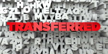 transferred: TRANSFERRED -  Red text on typography background - 3D rendered royalty free stock image. This image can be used for an online website banner ad or a print postcard. Stock Photo
