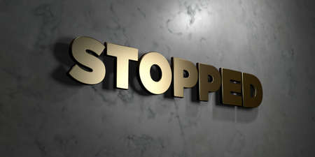 stopped: Stopped - Gold sign mounted on glossy marble wall  - 3D rendered royalty free stock illustration. This image can be used for an online website banner ad or a print postcard. Stock Photo