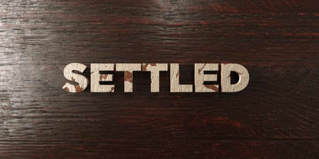Settled - grungy wooden headline on Maple  - 3D rendered royalty free stock image. This image can be used for an online website banner ad or a print postcard.
