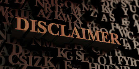 Disclaimer - Wooden 3D rendered lettersmessage.  Can be used for an online banner ad or a print postcard.