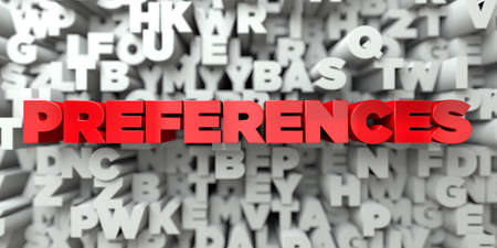 preferences: PREFERENCES -  Red text on typography background - 3D rendered royalty free stock image. This image can be used for an online website banner ad or a print postcard. Stock Photo