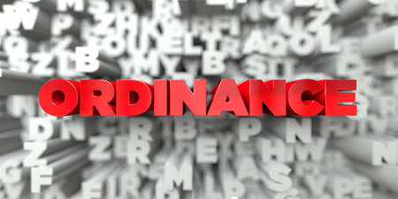 ordenanza: ORDINANCE -  Red text on typography background - 3D rendered royalty free stock image. This image can be used for an online website banner ad or a print postcard.