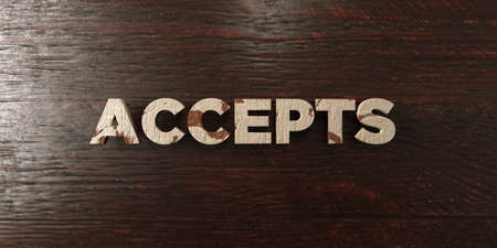 accepts: Accepts - grungy wooden headline on Maple  - 3D rendered royalty free stock image. This image can be used for an online website banner ad or a print postcard. Stock Photo