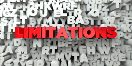 limitations: LIMITATIONS -  Red text on typography background - 3D rendered royalty free stock image. This image can be used for an online website banner ad or a print postcard.