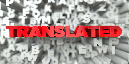 TRANSLATED -  Red text on typography background - 3D rendered royalty free stock image. This image can be used for an online website banner ad or a print postcard.