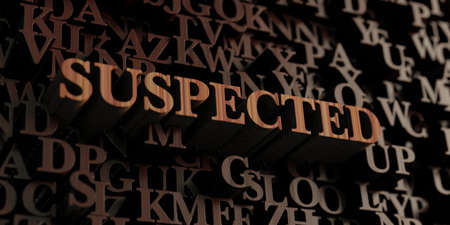 suspected: Suspected - Wooden 3D rendered lettersmessage.  Can be used for an online banner ad or a print postcard. Stock Photo