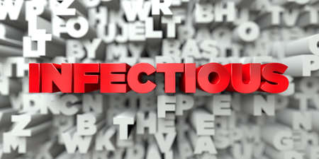 infectious: INFECTIOUS -  Red text on typography background - 3D rendered royalty free stock image. This image can be used for an online website banner ad or a print postcard.