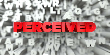 perceived: PERCEIVED -  Red text on typography background - 3D rendered royalty free stock image. This image can be used for an online website banner ad or a print postcard.