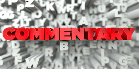 COMMENTARY -  Red text on typography background - 3D rendered royalty free stock image. This image can be used for an online website banner ad or a print postcard. Stock Photo