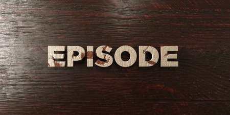 episode: Episode - grungy wooden headline on Maple  - 3D rendered royalty free stock image. This image can be used for an online website banner ad or a print postcard. Stock Photo