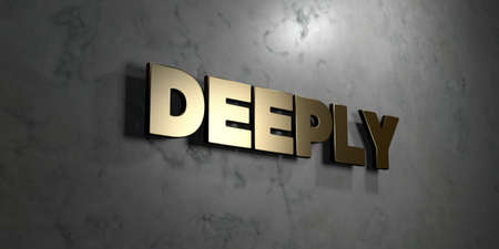 deeply: Deeply - Gold sign mounted on glossy marble wall  - 3D rendered royalty free stock illustration. This image can be used for an online website banner ad or a print postcard.