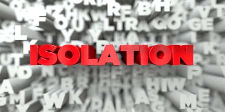 isolation: ISOLATION -  Red text on typography background - 3D rendered royalty free stock image. This image can be used for an online website banner ad or a print postcard.