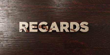 Regards - grungy wooden headline on Maple  - 3D rendered royalty free stock image. This image can be used for an online website banner ad or a print postcard.