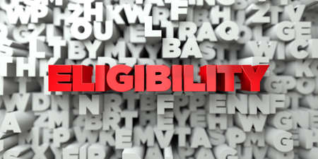 eligibility: ELIGIBILITY -  Red text on typography background - 3D rendered royalty free stock image. This image can be used for an online website banner ad or a print postcard. Stock Photo