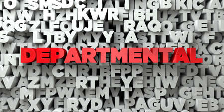 departmental: DEPARTMENTAL -  Red text on typography background - 3D rendered royalty free stock image. This image can be used for an online website banner ad or a print postcard. Stock Photo
