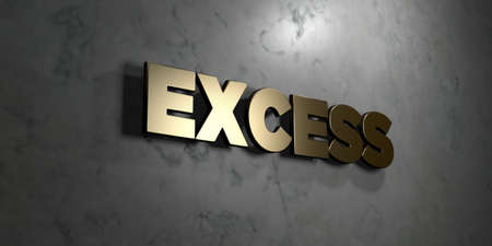 excess: Excess - Gold sign mounted on glossy marble wall  - 3D rendered royalty free stock illustration. This image can be used for an online website banner ad or a print postcard.