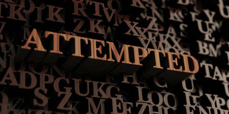 attempted: Attempted - Wooden 3D rendered lettersmessage.  Can be used for an online banner ad or a print postcard.