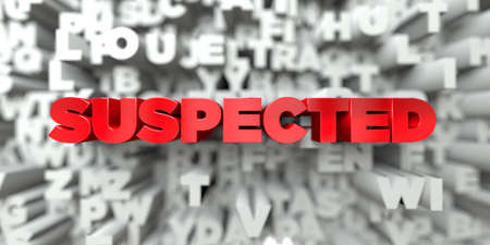 suspected: SUSPECTED -  Red text on typography background - 3D rendered royalty free stock image. This image can be used for an online website banner ad or a print postcard.