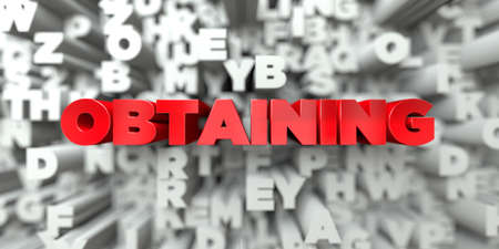 obtaining: OBTAINING -  Red text on typography background - 3D rendered royalty free stock image. This image can be used for an online website banner ad or a print postcard.