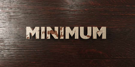 minimum: Minimum - grungy wooden headline on Maple  - 3D rendered royalty free stock image. This image can be used for an online website banner ad or a print postcard.