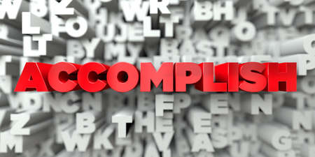 accomplish: ACCOMPLISH -  Red text on typography background - 3D rendered royalty free stock image. This image can be used for an online website banner ad or a print postcard. Stock Photo
