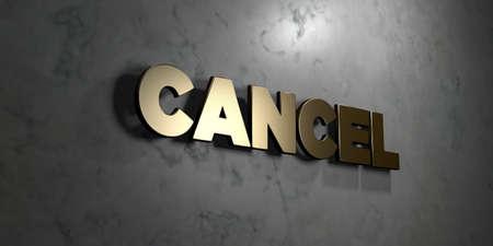 Cancelar - Signo de oro montado en la pared de mármol brillante - 3D representa la ilustración libre de royalties. Esta imagen se puede usar para un anuncio publicitario de un sitio web en línea o una postal impresa. Foto de archivo - 72396508