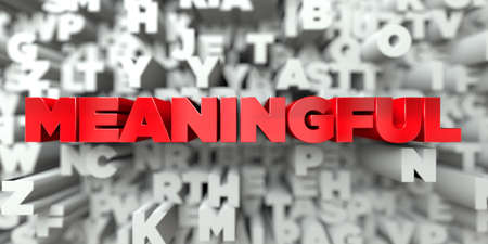 meaningful: MEANINGFUL -  Red text on typography background - 3D rendered royalty free stock image. This image can be used for an online website banner ad or a print postcard.