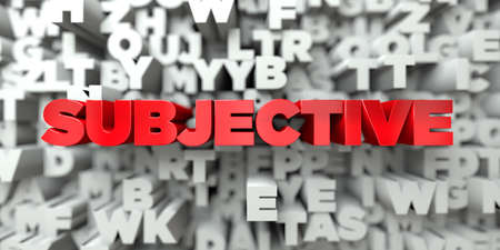 SUBJECTIVE -  Red text on typography background - 3D rendered royalty free stock image. This image can be used for an online website banner ad or a print postcard. Stock Photo