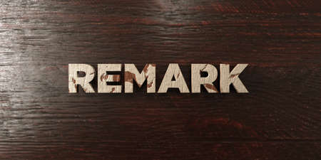 Remark - grungy wooden headline on Maple  - 3D rendered royalty free stock image. This image can be used for an online website banner ad or a print postcard.