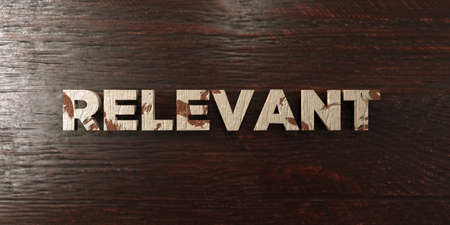 Relevant - grungy wooden headline on Maple  - 3D rendered royalty free stock image. This image can be used for an online website banner ad or a print postcard.
